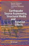 Earthquake Source Asymmetry, Structural Media and Rotation Effects 9783540313366