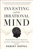 Investing and the Irrational Mind 9780071753371