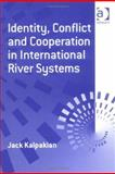 Identity, Conflict and Cooperation in International River Systems 9780754633389