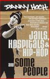 Jails, Hospitals and Hip-Hop and Some People 1st Edition