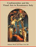 Confraternities and the Visual Arts in Renaissance Italy 9781107403406