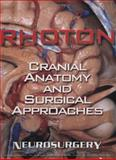 Cranial Anatomy and Surgical Approaches 9780781793414