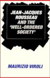 """Jean-Jacques Rousseau and the """"Well-Ordered"""" Society 9780521333429"""