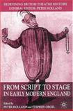 From Script to Stage in Early Modern England 9781403933430
