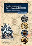 Marine Insurance in the Netherlands 1600-1870 9789052603438