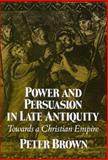 Power and Persuasion in Late Antiquity 9780299133443