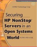Securing HP NonStop Servers in an Open Systems World 9781555583446