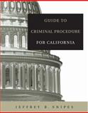 Guide to Criminal Procedure for California 1st Edition