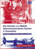 The Internet and Mobile Telecommunications System of Innovation 9781843763475