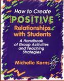 How to Create Positive Relationships with Students 9780878223480