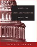 Guide to Criminal Procedure for Texas 9780534643485