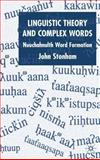 Linguistic Theory and Complex Words 9781403903488