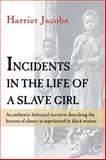 Incidents in the Life of a Slave Girl 1st Edition