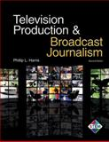 Television Production and Broadcast Journalism 2nd Edition