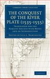 Conquest of the River Plate (1535-1555) 9781108013505