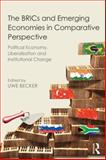 The BRICs and Emerging Economies in Comparative Perspective 1st Edition