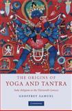 The Origins of Yoga and Tantra 9780521873512