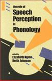 The Role of Speech Perception in Phonology 9780123613516