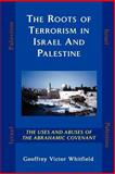 The Roots of Terrorism in Israel and Palestine 9780979793516