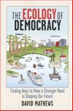 The Ecology of Democracy 9780923993535