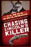 Chasing Lincoln's Killer 1st Edition