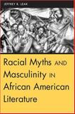 Racial Myths and Masculinity in African American Literature 9781572333574