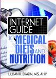 Internet Guide to Medical Diets and Nutrition 9780789023582