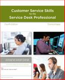 A Guide to Customer Service Skills for the Service Desk Professional 4th Edition