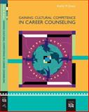 Gaining Cultural Competence in Career Counseling 1st Edition