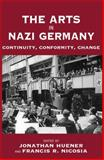 The Arts in Nazi Germany 9781845453596