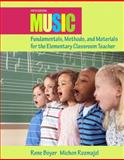 Music Fundamentals, Methods, and Materials for the Elementary Classroom Teacher 9780132563598