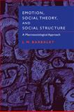 Emotion, Social Theory, and Social Structure 9780521003599