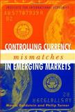 Controlling Currency Mismatches in Emerging Markets 9780881323603