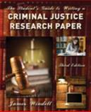 The Student's Guide to Writing a Criminal Justice Research Paper 3rd Edition