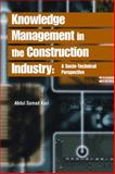 Knowledge Management in the Construction Industry 9781591403609