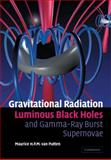 Gravitational Radiation, Luminous Black Holes and Gamma-Ray Burst Supernovae 9780521143615