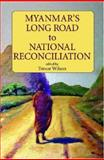 Myanmar's Long Road to National Reconciliation 9789812303622