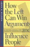 How the Left Can Win Arguments and Influence People 9780814793633
