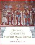 The Handbook to Life in the Ancient Maya World 9780195183634