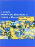 A Guide to Monte Carlo Simulations in Statistical Physics 9780521653664