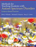 Methods for Teaching Students with Autism Spectrum Disorders 1st Edition