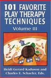 101 Favorite Play Therapy Techniques 1st Edition