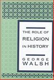 The Role of Religion in History 9781560003687