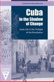 Cuba in the Shadow of Change 9780813033693