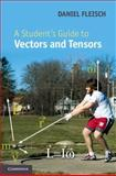 A Student's Guide to Vectors and Tensors 9780521193696