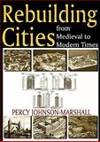 Rebuilding Cities from Medieval to Modern Times 9780202363714