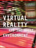 Virtual Reality and the Built Environment 9780750653725