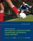 Foundations of Physical Education, Exercise Science, and Sport 16th Edition
