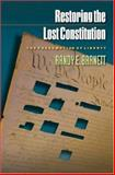Restoring the Lost Constitution - The Presumption of Liberty 9780691123769