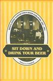 Sit down and Drink Your Beer 9780802083777